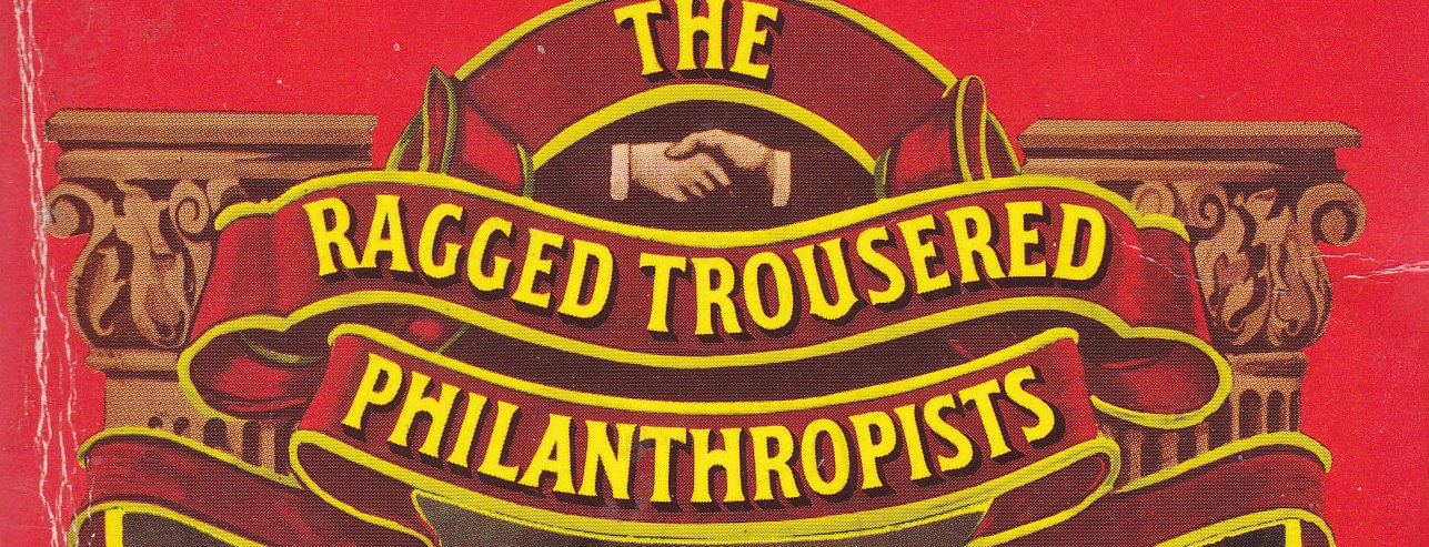 ragged trousered philanthropists